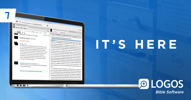 7 It's Here – Logos Bible Software