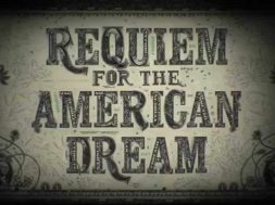 REQUIEM FOR THE AMERICAN DREAM – TRAILER