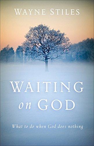WAITING ON GOD | WAYNE STILES