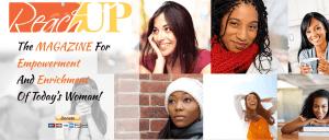 ReachUp Magazine - Empowerment, Enrichment