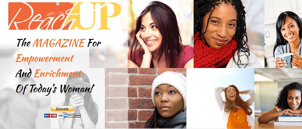 ReachUp Magazine – Empowerment, Enrichment