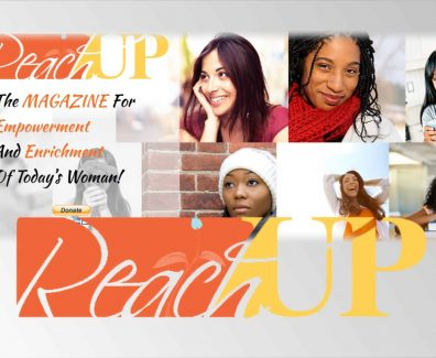 ReachUp Magazine – Empowerment, Enrichment