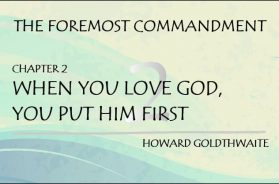 WHEN YOU LOVE GOD, YOU PUT HIM FIRST Chpt. 2
