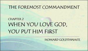 WHEN YOU LOVE GOD, YOU PUT HIM FIRST - Chpt. 2