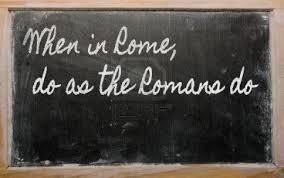 When-in-rome-do as the Romans do – Goldthwaite