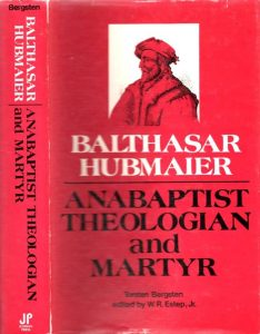 Balthasar Hubmaier - History Soteriology, Balthasar Hubmaier quotes,