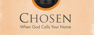 CHOSEN - When God Changes Everything - Session 3 of 6 - Phil Tuttle of RightNow Media