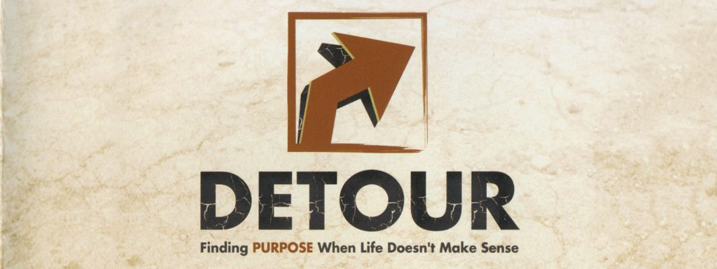 DETOUR: FINDING PURPOSE WHEN LIFE DOESN'T MAKE SENSE - PHIL TUTTLE