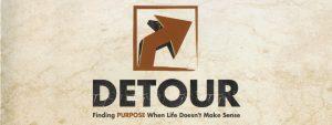 DETOUR: FINDING PURPOSE WHEN LIFE DOESN'T MAKE SENSE - PHIL TUTTLE