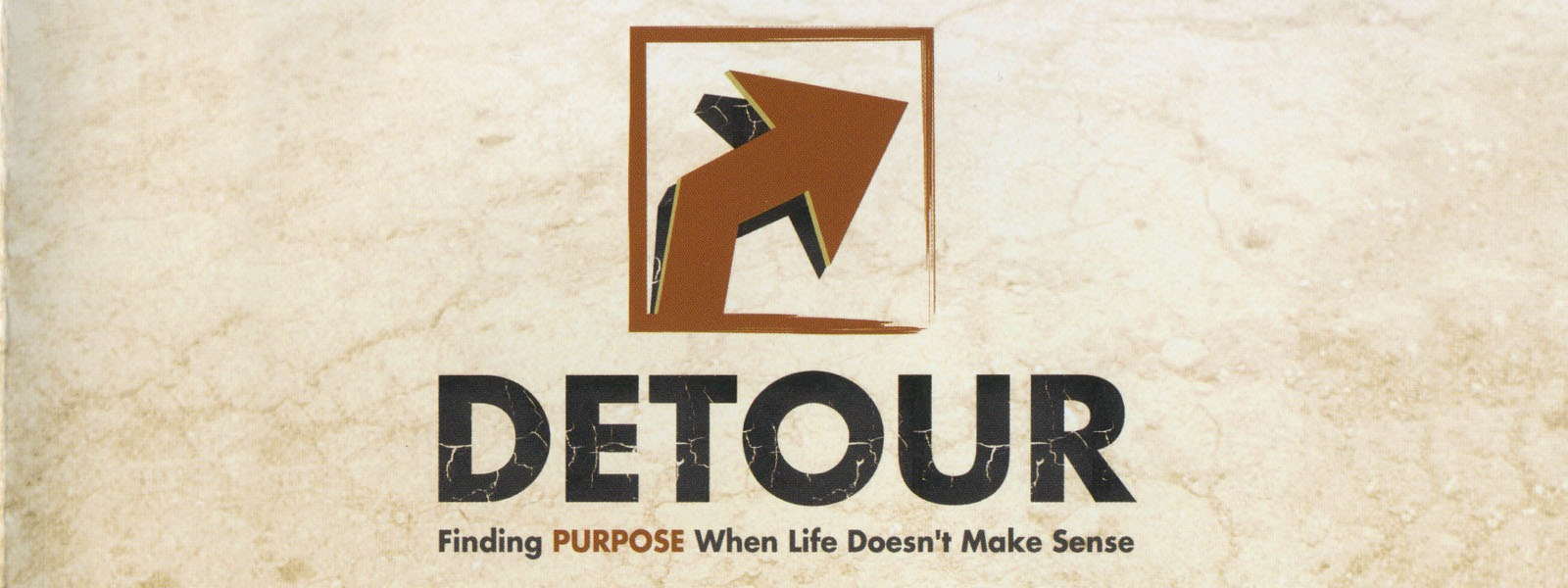 DETOUR: FINDING PURPOSE WHEN LIFE DOESN'T MAKE SENSE – PHIL TUTTLE