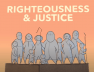 Justice and Righteousness – The Bible Project