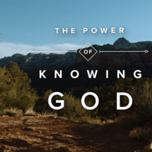 2020 RightNow Media – The Power of knowing God – Tony Evans